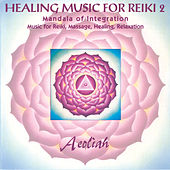 Healing Music for Reiki Vol.2 by Aeoliah
