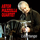 Libertango by Astor Piazzolla