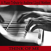A Piano Tribute to Andrew Lloyd Webber: Think of Me by The O'Neill Brothers Group