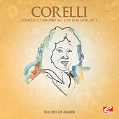 Corelli: Concerto Grosso No. 4 in D Major, Op. 6 (Digitally Remastered) by Soloists of Zagreb