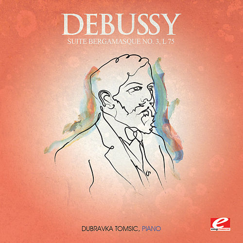 Debussy: Suite Bergamasque No. 3, L. 75 'Clair de lune' (Digitally Remastered) by Dubravka Tomsic