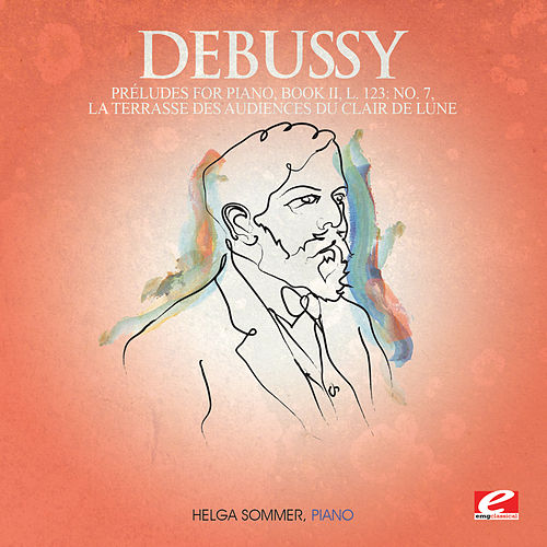 Debussy: Prelude No. 7, Book II, L. 123 (Digitally Remastered) by Sommer Herga