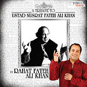 A Tribute to Ustad Nusrat Fateh Ali Khan by Rahat Fateh Ali Khan