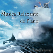 Musica Relaxante de Piano by Chris Conway