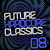 Future Hardcore Classics Vol. 8 - EP by Various Artists