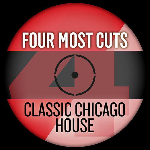 Four Most Cuts Presents - Classic Chicago House by Various Artists