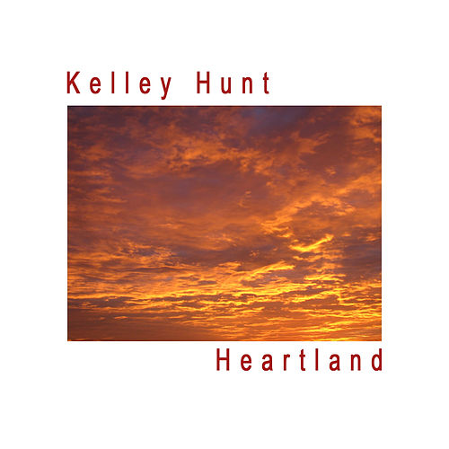 Heartland - Single by Kelley Hunt