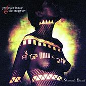 Shaman's Breath by Professor Trance & The...