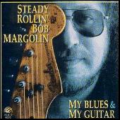 My Blues & My Guitar by Bob Margolin