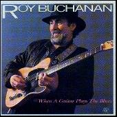 When A Guitar Plays the Blues by Roy Buchanan