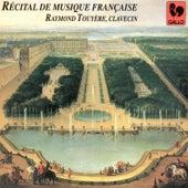 Duphly, Dagincour, Rameau, Dandrieu, Boismortier, Daquin & Couperin: Récital de musique française by Raymond Touyère