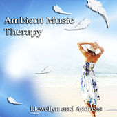 Ambient Music Therapy by Various Artists