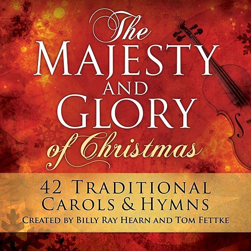 The Majesty And Glory Of Christmas by Tom Fettke