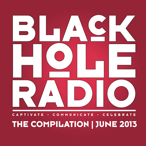 Black Hole Radio June 2013 by Various Artists