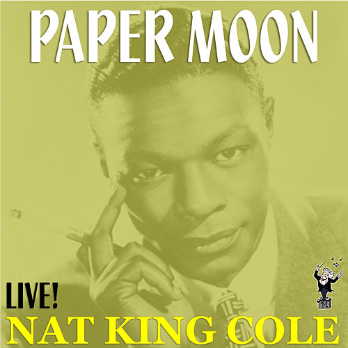 Paper Moon (Live) by Nat King Cole