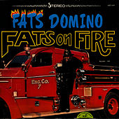 Fats On Fire by Fats Domino