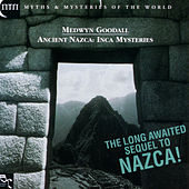Ancient Nazca - Inca Mysteries by Medwyn Goodall