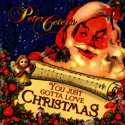 You Just Gotta Love Christmas by Peter Cetera