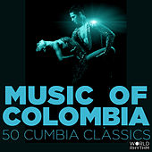 Music of Colombia: 50 Cumbia Classics by Various Artists