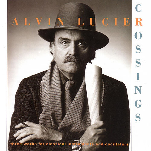 Crossings by Alvin Lucier