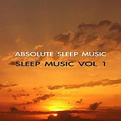 Sleep Music Volume One by Absolute Sleep Music