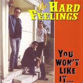 You Won't Like It, Cuz It's Rock & Roll by The Hard Feelings