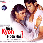 Aisa Kyon Hota Hai? A Film By Ajay Kanchan by Various Artists