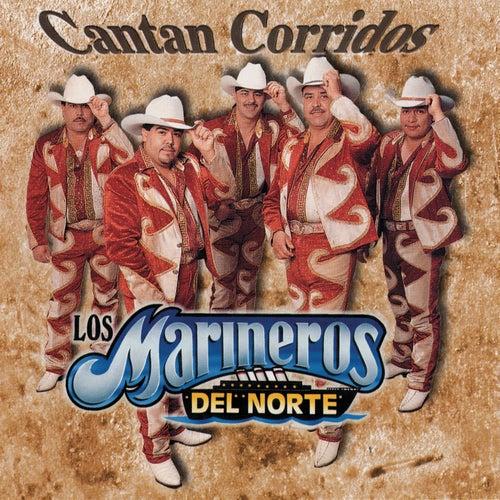 Cantan Corridos by Los Marineros Del Norte