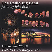 Fascinating City/That Old Forth Bridge And Me by The Radio Big Band