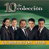 10 De Coleccion by Guardianes Del Amor