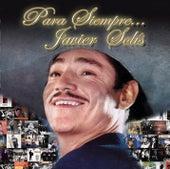 Para Siempre... Javier Solis by Javier Solis
