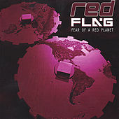 Fear of a Red Planet by Red Flag