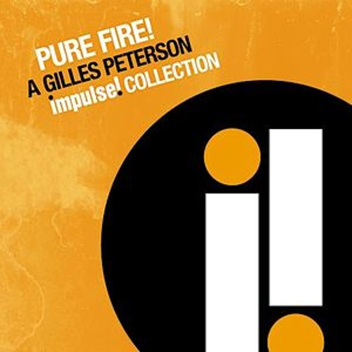 Pure Fire! A Gilles Peterson Impulse Collection by Gilles Peterson