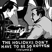 The Holidays Don't Have to Be so Rotten: Volume 2 by Various Artists