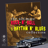 The Ultimate Rock N' Roll & Rhythm N' Blues Collection by Various Artists