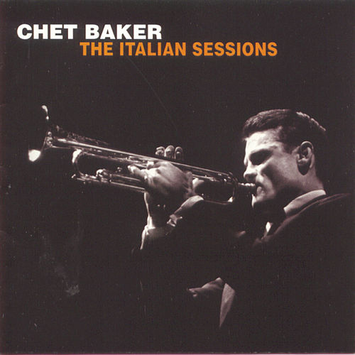 The Italian Sessions by Chet Baker
