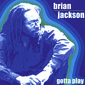 Gotta Play by Brian Jackson