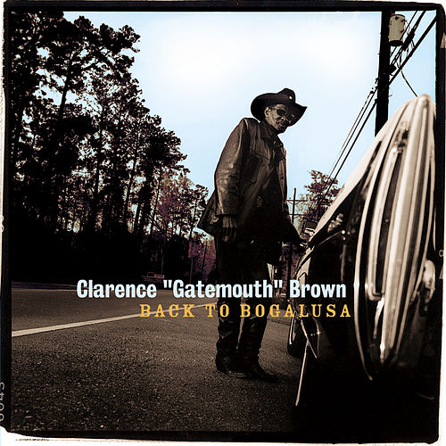 Back To Bogalusa by Clarence 'Gatemouth' Brown