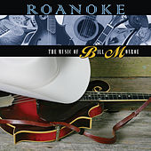 Roanoke : The Music Of Bill Monroe by Various Artists