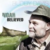 Noah Believed by Buddy Davis