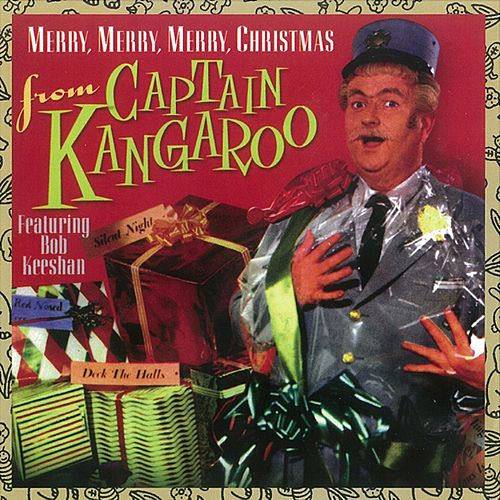Merry, Merry, Merry Christmas from Captain Kangaroo by Captain Kangaroo