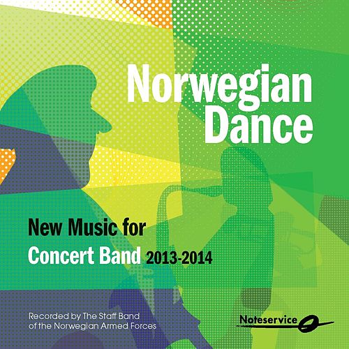 Norwegian Dance - New Music for Concert Band 2013-2014 by The Staff Band Of The Norwegian Armed Forces