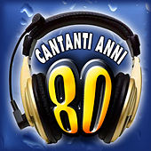 Cantanti anni '80 by Various Artists