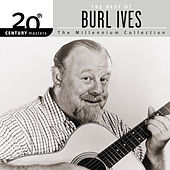 20th Century Masters: The Millennium Collection by Burl Ives