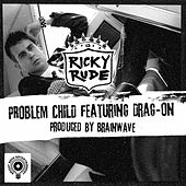 Problem Child by Ricky Rudie