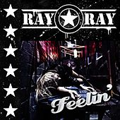 Feelin' by Ray Ray Star