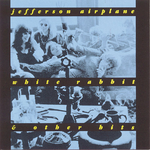 White Rabbit & Other Hits by Jefferson Airplane