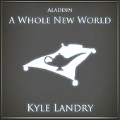 A Whole New World by Kyle Landry