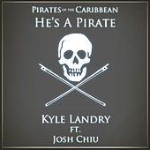 He's a Pirate by Kyle Landry