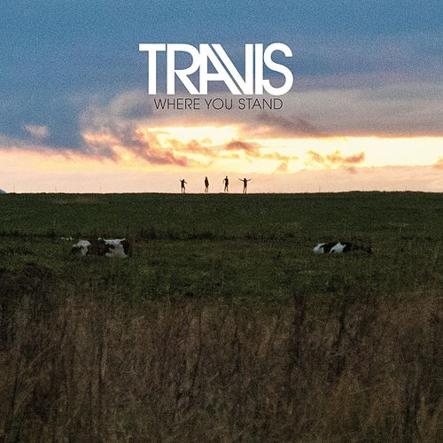 Where You Stand by Travis